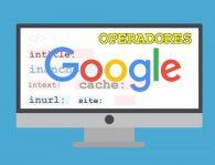 ¿Que son los operadores de búsqueda de Google?